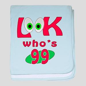 Look who's 99 ? baby blanket