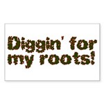 Diggin' for my roots Rectangle Sticker