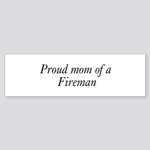 Proud Mom of a Fireman Bumper Sticker