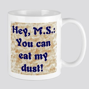 Hey MS - You can eat my dust Mug