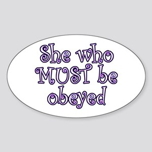 She Must Be Obeyed Oval Sticker