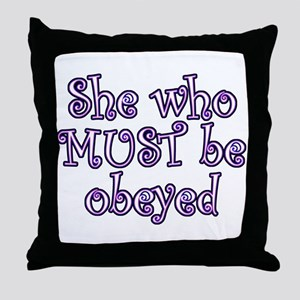 She Must Be Obeyed Throw Pillow