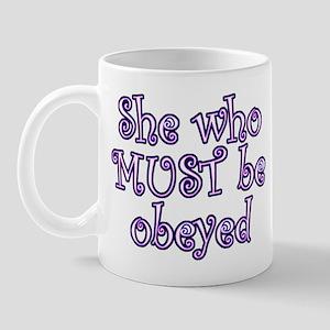 She Must Be Obeyed Mug