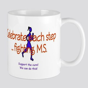 Celebrate each step ... fighting M.S. Mug