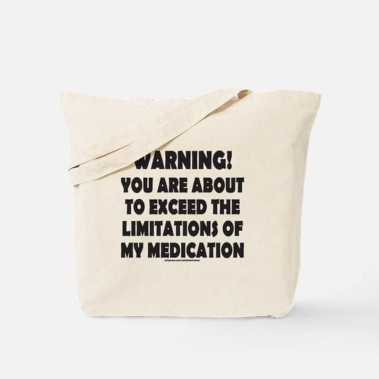 LIMITATIONS OF MY MEDICATION Tote Bag