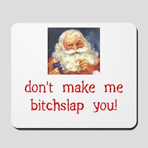 Santa Bitchslap Mousepad