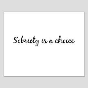 Sobriety is a choice ~ for white Posters