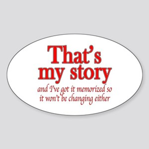 That's my story... Oval Sticker