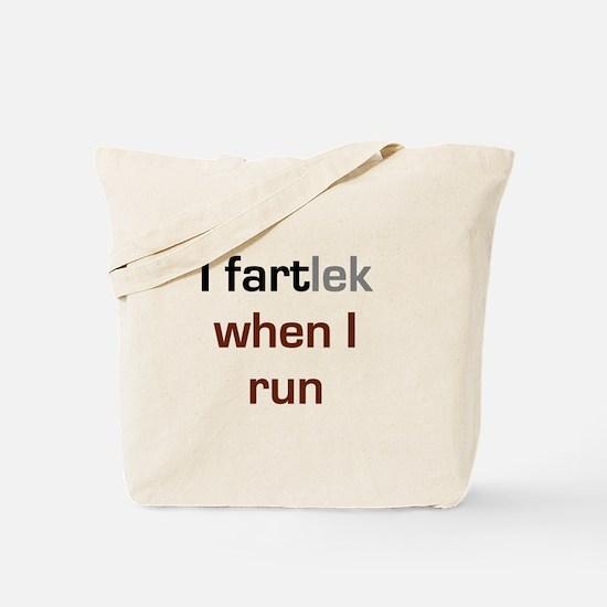 I FARTlek When I Run Tote Bag