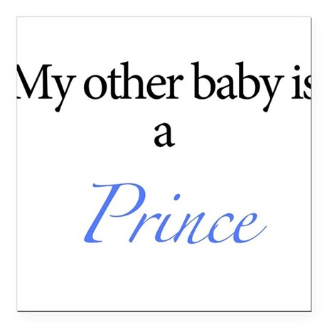 """My other baby is a prince Square Car Magnet 3"""" x 3"""