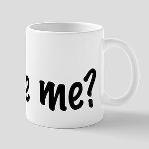 Um... excuse me? Mug