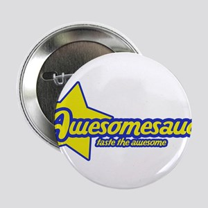 "Awesome sauce 2.25"" Button"