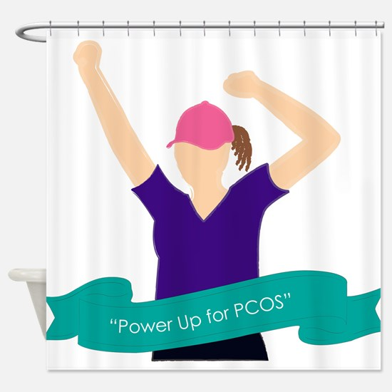 Power Up for PCOS.jpg Shower Curtain