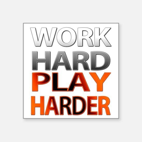 Work Hard, Play Harder Sticker