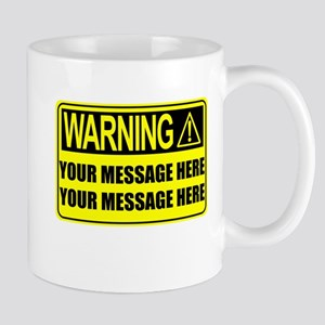 Personalize It, Warning Sign Mug