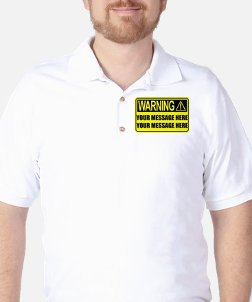 Personalize It, Warning Sign Golf Shirt