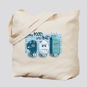 When Food Goes Bad Tote Bag