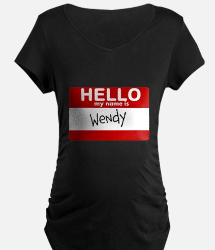 Hello My Name Is Wendy Maternity T-Shirt
