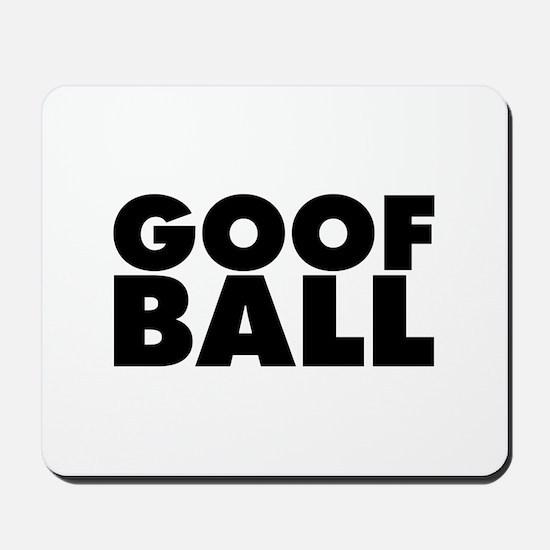 Goofball Mousepad