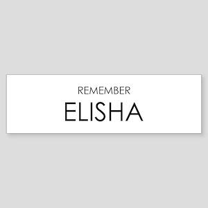 Remember Elisha Bumper Sticker