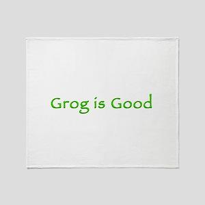 Grog is Good - green Throw Blanket
