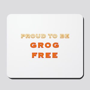 Proud to be grog free - new design Mousepad