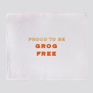 Proud to be grog free - new design Throw Blanket