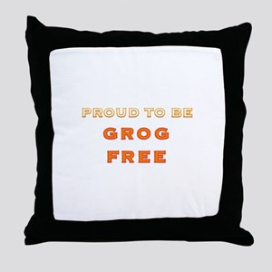 Proud to be grog free - new design Throw Pillow