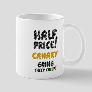 HALF PRICE CANARY - GOING CHEEP CHEEP! Small Mug
