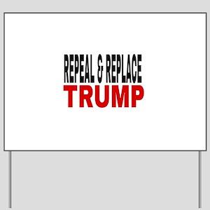 Repeal & Replace Trump Yard Sign