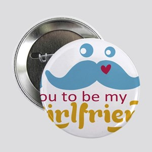 """I Mustache You to be My Girlfriend 2.25"""" Button"""