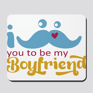 I Mustache you to be my Boyfriend Mousepad