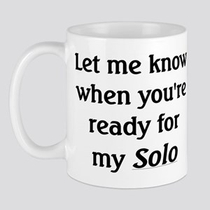 You're Ready for my Solo Mug