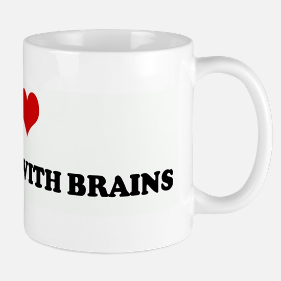 I Love HOT CHICKS WITH BRAINS Mug