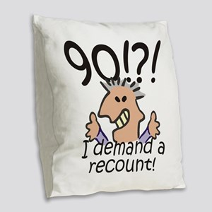 Recount 90th Birthday Burlap Throw Pillow
