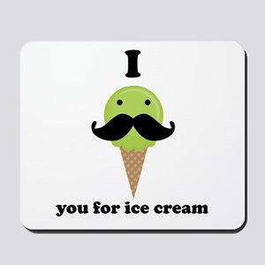 I Mustache You For Green Ice Cream Mousepad