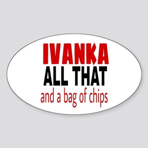 Ivanka All That and a bag of chips Sticker
