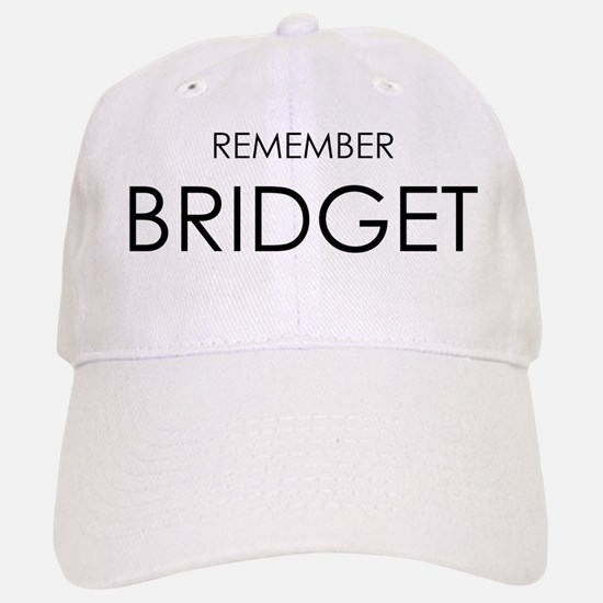 Remember Bridget Baseball Baseball Cap