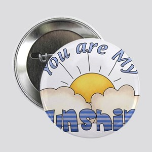 "Blue Text You Are My Sunshine 2.25"" Button"