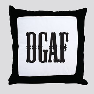 DGAF - Don't Give a F Throw Pillow