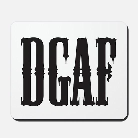 DGAF - Don't Give a F Mousepad