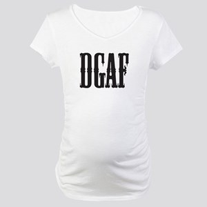 DGAF - Don't Give a F Maternity T-Shirt