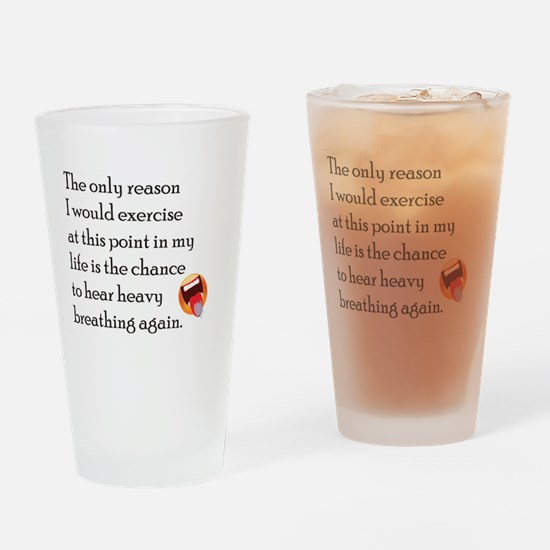 Breating Hard Drinking Glass
