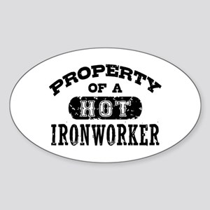 Property of a Hot Ironworker Sticker (Oval)