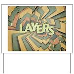 Layers Yard Sign