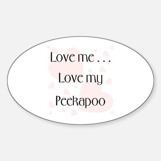 Love me...Love my Peekapoo Oval Decal