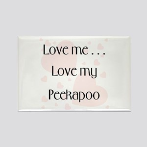 Love me...Love my Peekapoo Rectangle Magnet