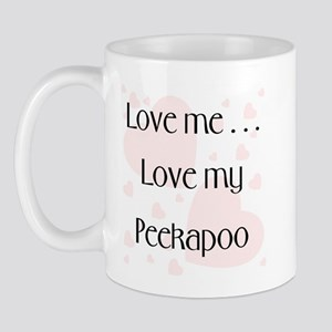 Love me...Love my Peekapoo Mug