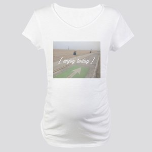 Enjoy Today Maternity T-Shirt