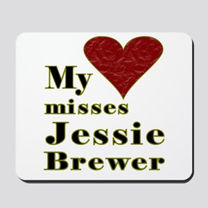 Heart Misses Jessie Brewer Mousepad